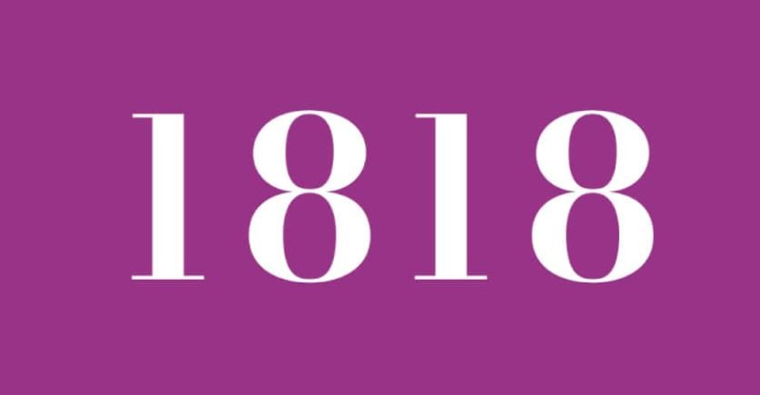 Significado del número 1818: Numerología Mil ochocientos dieciocho